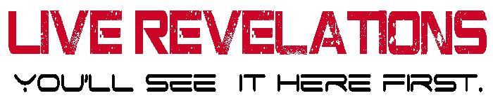 LIVE REVELATIONS!